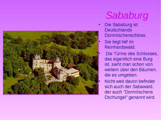 Sababurg Die Sababurg ist Deutschlands Dornröschenschloss. Sie liegt tief im...