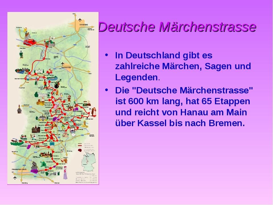 Deutsche Märchenstrasse In Deutschland gibt es zahlreiche Märchen, Sagen und...
