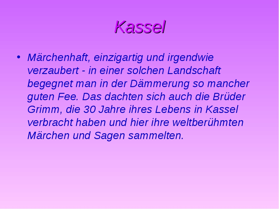 Kassel Märchenhaft, einzigartig und irgendwie verzaubert - in einer solchen L...