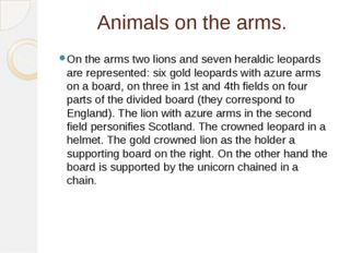 Animals on the arms. On the arms two lions and seven heraldic leopards are re
