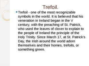 Trefoil. Trefoil - one of the most recognizable symbols in the world.It is b