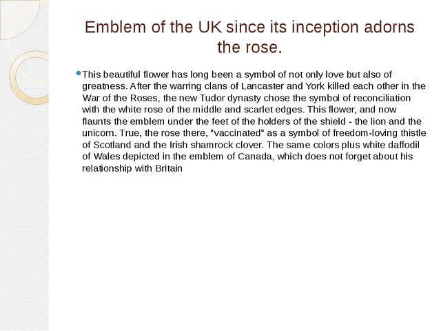 Emblem of the UK since its inception adorns the rose. This beautiful flower h...