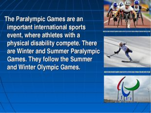The Paralympic Games are an important international sports event, where athl