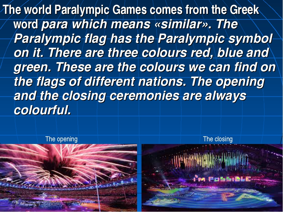 The world Paralympic Games comes from the Greek word para which means «simila...