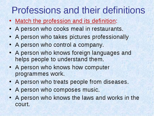 Professions and their definitions Match the profession and its definition: A...