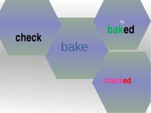 bake Gg baked check checked