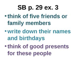 SB p. 29 ex. 3 think of five friends or family members write down their names