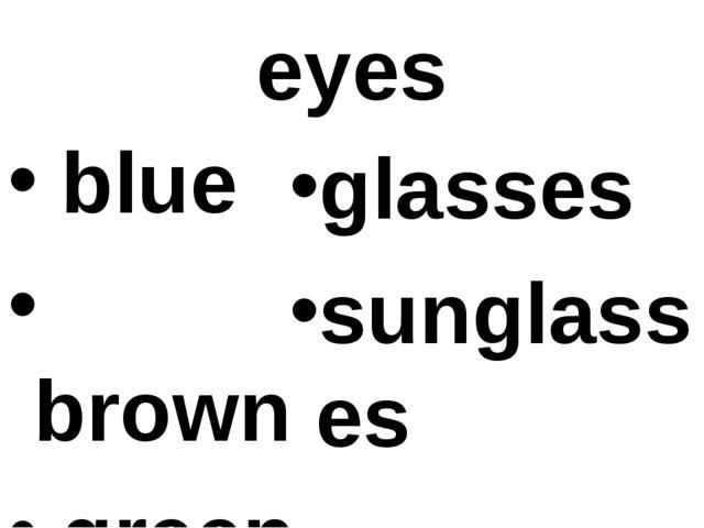eyes blue brown green glasses sunglasses
