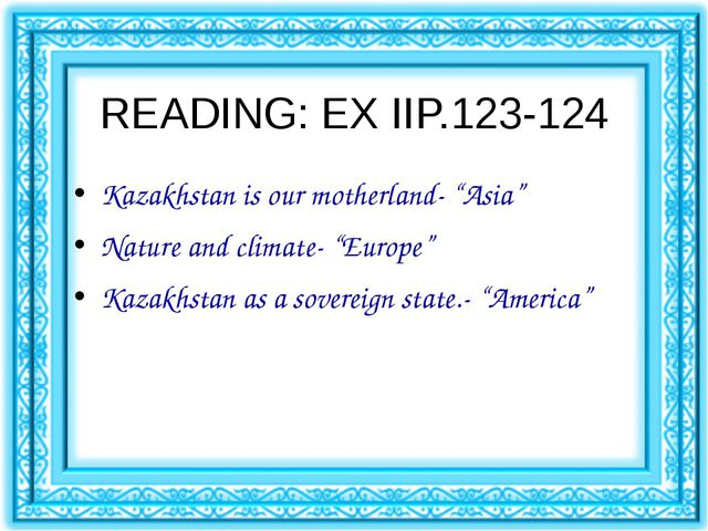 """READING: EX IIP.123-124 Kazakhstan is our motherland- """"Asia"""" Nature and clima..."""