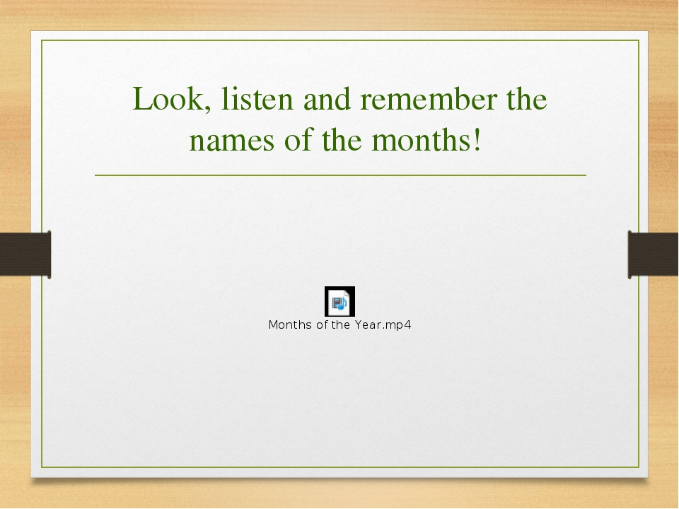 Look, listen and remember the names of the months!