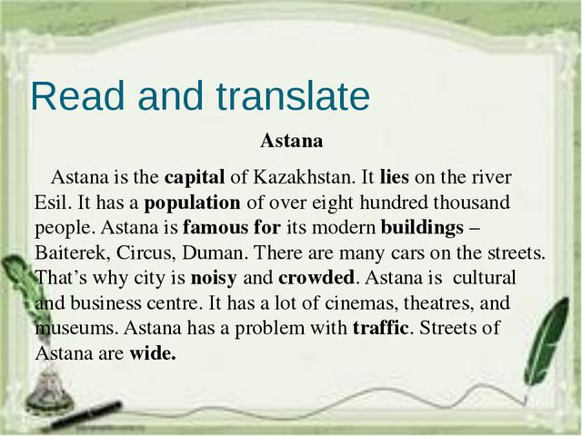 Read and translate Astana Astana is the capital of Kazakhstan. It lies on the...