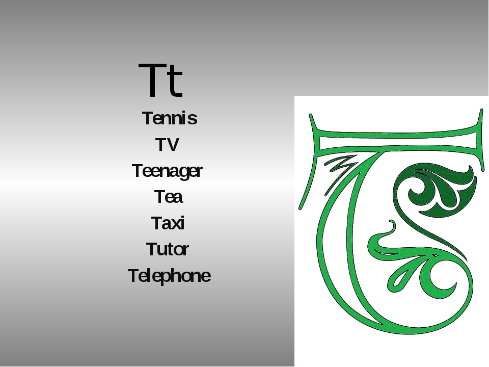 Tt Tennis TV Teenager Tea Taxi Tutor Telephone