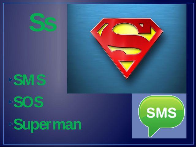 SMS SOS Superman Ss