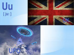 Uu [ ju: ] UFO UK