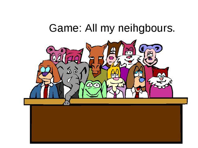 Game: All my neihgbours.