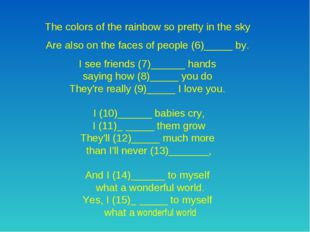 The colors of the rainbow so pretty in the sky Are also on the faces of peop