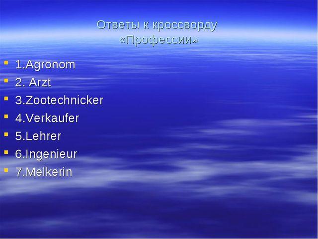 Ответы к кроссворду «Профессии» 1.Agronom 2. Arzt 3.Zootechnicker 4.Verkaufer...
