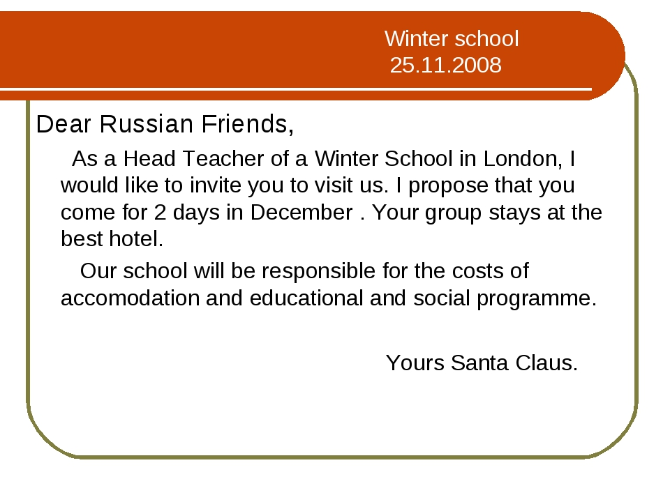 Winter school 25.11.2008 Dear Russian Friends, As a Head Teacher of a Winter...