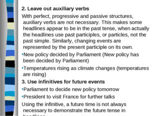 2. Leave out auxiliary verbs With perfect, progressive and passive structures