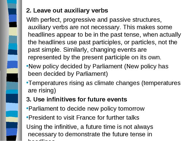 2. Leave out auxiliary verbs With perfect, progressive and passive structures...