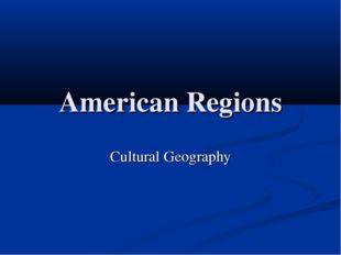American Regions Cultural Geography