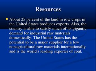 Resources About 25 percent of the land in row crops in the United States prod