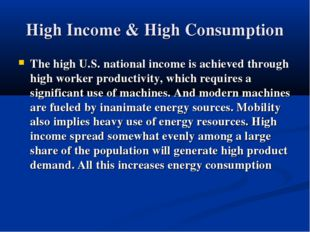 High Income & High Consumption The high U.S. national income is achieved thro