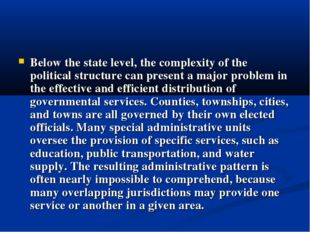 Below the state level, the complexity of the political structure can present