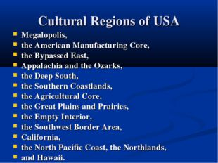 Cultural Regions of USA Megalopolis, the American Manufacturing Core, the Byp