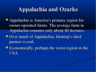 Appalachia and Ozarks Appalachia is America's primary region for owner-operat