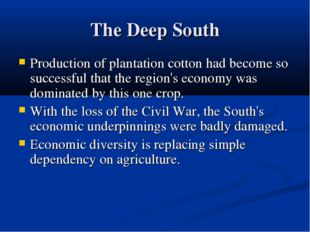 The Deep South Production of plantation cotton had become so successful that