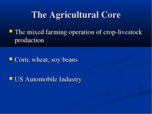 The Agricultural Core The mixed farming operation of crop-livestock productio