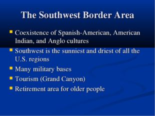 The Southwest Border Area Coexistence of Spanish-American, American Indian, a