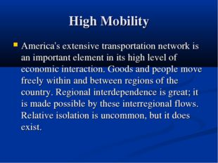High Mobility America's extensive transportation network is an important elem