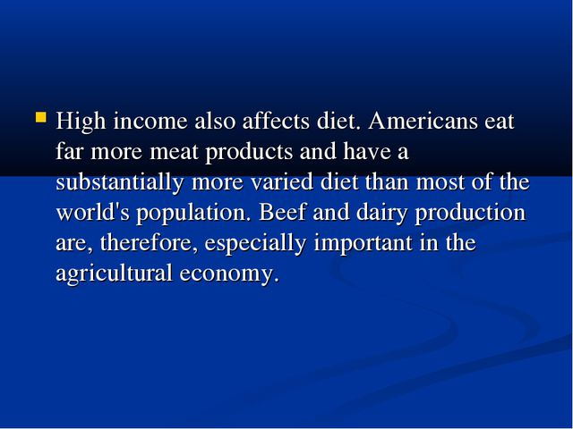 High income also affects diet. Americans eat far more meat products and have...