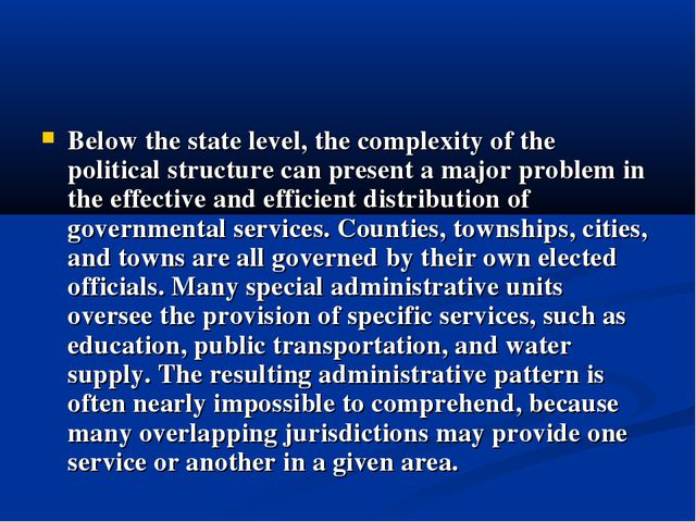 Below the state level, the complexity of the political structure can present...