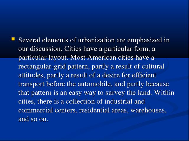 Several elements of urbanization are emphasized in our discussion. Cities ha...