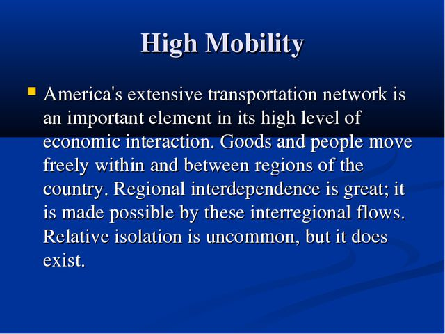 High Mobility America's extensive transportation network is an important elem...