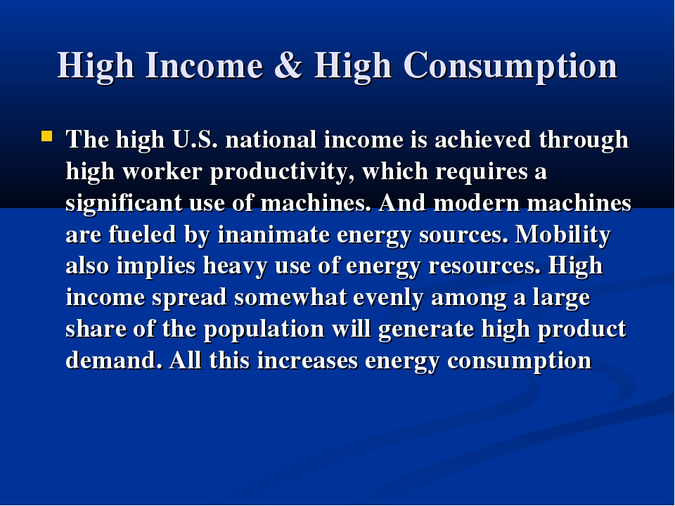 High Income & High Consumption The high U.S. national income is achieved thro...