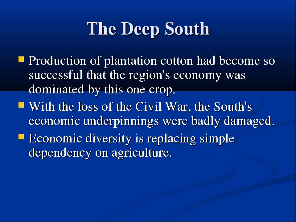 The Deep South Production of plantation cotton had become so successful that...