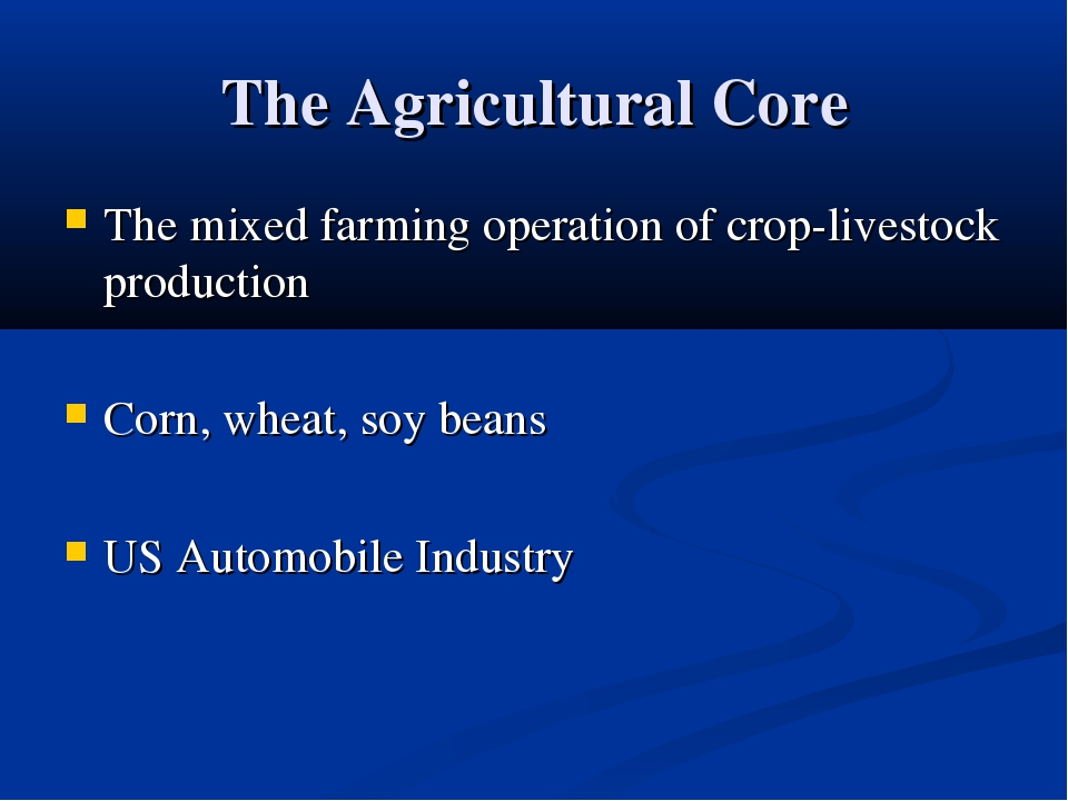 The Agricultural Core The mixed farming operation of crop-livestock productio...