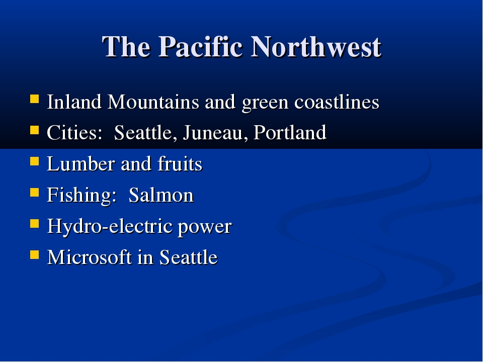 The Pacific Northwest Inland Mountains and green coastlines Cities: Seattle,...