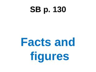 SB p. 130 Facts and figures
