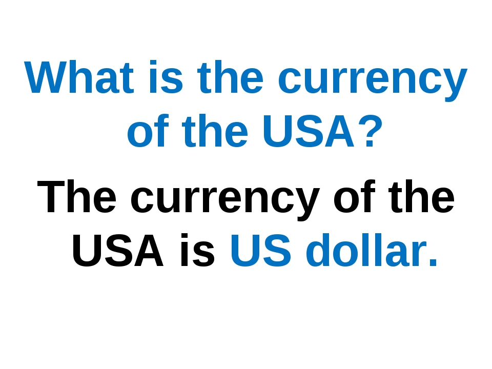What is the currency of the USA? The currency of the USA is US dollar.