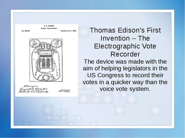 Thomas Edison's First Invention – The Electrographic Vote Recorder The device...