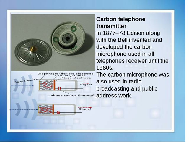 Carbon telephone transmitter In 1877–78 Edison along with the Bell invented...