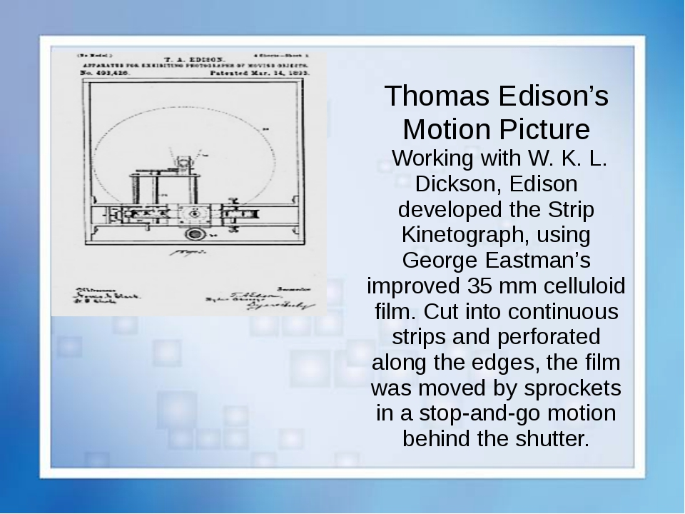 Thomas Edison's Motion Picture Working with W. K. L. Dickson, Edison develope...