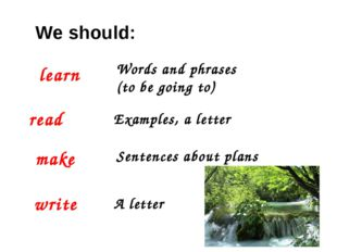 We should: learn Words and phrases (to be going to) read Examples, a letter m