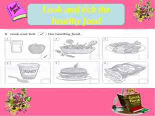 Look and tick the healthy food
