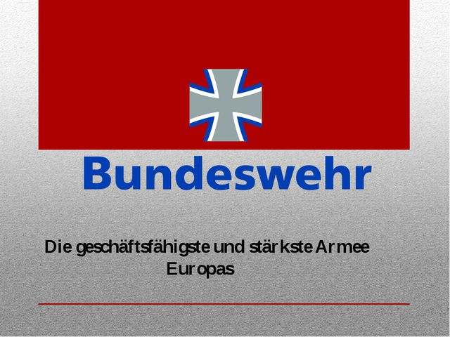 Die geschäftsfähigste und stärkste Armee Europas